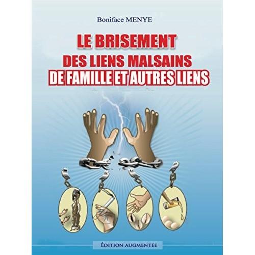 Le Brisement des Liens malsains de Famille et Autres Liens-MENYE BONIFACE