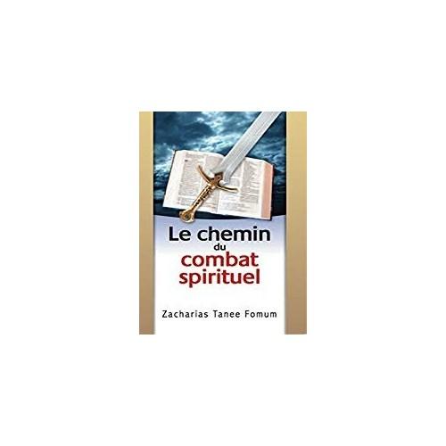 Le Chemin Du Combat Spirituel-Zacharias Tanee Fomum