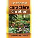 Le Chemin Du Caractère Chrétien-Zacharias Tanee Fomum