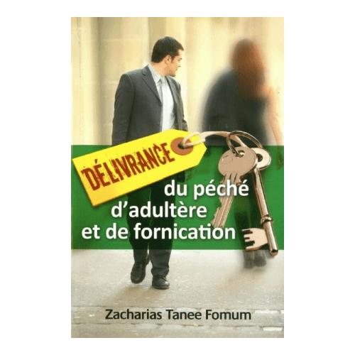 Délivrance Du Péché De L'adultère Et De La Fornication - Zacharias Tanee Fomum