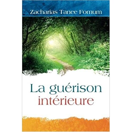 La Guérison Intérieure - Zacharias Tanee Fomum