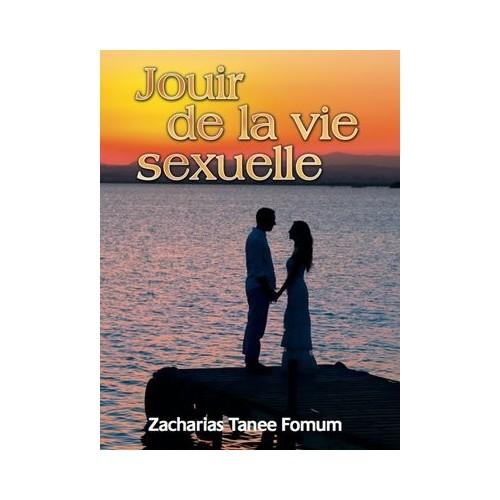 Jouir De La Vie Sexuelle - Zacharias Tanee Fomum